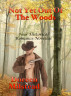 Not Yet Out Of The Woods: Four Historical Romance Novellas by Doreen Milstead