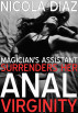 Magician's Assistant Surrenders Her Anal Virginity by Nicola Diaz