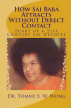 How Sai Baba Attracts Without Direct Contact (Book 1-2): Diary of a 21st Century Sai Devotee by Tommy S. W. Wong