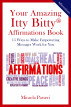 Your Amazing Itty Bitty Affirmations Book by S & P Productions, Inc.