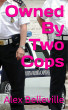 Owned By Two Cops: Men in Uniform Teach Kali a Lesson by Alex Belleville