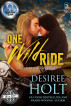 One Wild Ride: A Wild Irish/Omega Team Crossover Novella by Desiree Holt