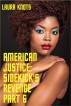 American Justice: Sidekick's Revenge Part 6 by Laura Knots