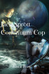 Jack Sprott Continuum Cop by Rhea Rose