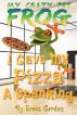 My Crazy Pet Frog: I Gave My Pizza A Spanking by Scott Gordon