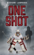 One Shot by Richard Labrosse