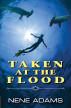 Taken at the Flood by Nene Adams
