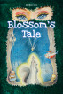 Blossom's Tale by Thomas Tosi