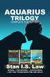 Aquarius Trilogy (Complete Collection, e-Box Set) by Stan I.S. Law