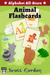 Alphabet All-Stars: Animal Flashcards by Scott Gordon