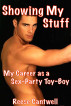 Showing My Stuff: Book One: My Career as a Sex-Party Toy-Boy by Reese Cantwell