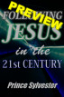 Following Jesus in the 21st Century Preview by Prince Sylvester