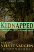 Kidnapped by Velvet Vaughn