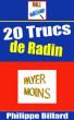 20 TRUCS DE RADIN by PHILIPPE GEORGES BILLARD