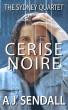 Cerise Noire by A.J. Sendall