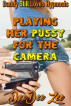 Playing Her Pussy for the Camera: Daddy Still Loves Hypnosis by DeeDee Zee