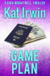 Game Plan (A Kira Brightwell Thriller, Book 4) by Kat Irwin