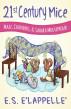 21st Century Mice: Mazz, Chanders, & Sahara Mouseproud by E.S. E'Lappelle'