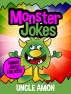 Monster Jokes: Funny Jokes for Kids by Uncle Amon