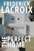 The Perfect Home by Frederick Lacroix