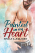 Painted On My Heart by Kindle Alexander
