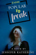 From Popular to Freak by Jennifer Katherine