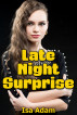 Late Night Surprise by Isa Adam