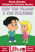 Tiff the Tomboy and the Princess - Early Reader - Children's Picture Books by Bella Wilson