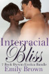 Interracial Bliss by Emily Brown
