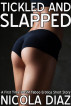 Tickled and Slapped - A First Time BDSM Taboo Erotica Short Story by Nicola Diaz