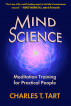 Mind Science: Meditation Training for Practical People by Charles Tart