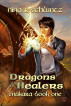 Dragons and Healers by Nina R. Schluntz