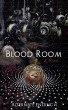 The Blood Room - Alternate Ending #2 by K. Weikel