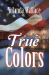 True Colors by Yolanda Wallace