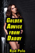 Golden Advice from Daddy by Rod Polo