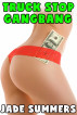 Truck Stop Gangbang by Jade Summers