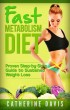Fast Metabolism Diet: Proven Step-by-Step Guide to Sustained Weight Loss by Catherine Davis