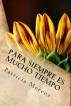 Para siempre es mucho tiempo by Patricia Morenz