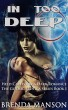 In Too Deep: Held Captive by A Dark Romance (Book #1 of 14 in The Gothic Erotica Series) by Brenda Manson