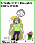 A Taste Of My Thoughts Empty Words by Steve Lake