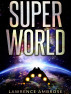 Super World by Lawrence Ambrose