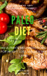 PALEO DIET:An Ultimate Beginners Guide for Weight Loss And Healthy Living by Emily Mayr