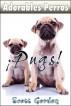 Adorables Perros: Los Pugs by Scott Gordon
