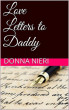 Love Letters to Daddy by Donna Nieri
