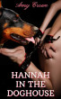 Training His Bitch To Heel: Hannah In The Doghouse by Amy Crowe
