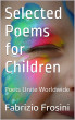 Selected Poems For Children by Fabrizio Frosini & Poets Unite Worldwide