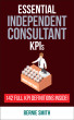 Essential KPIs for Independent Consultants by Bernie Smith