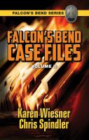 Karen Wiesner - Falcon's Bend Case Files, Volume II
