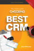 The insider's guide to choosing the best CRM for your sales organization by Alan O'Rourke