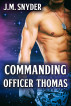 Commanding Officer Thomas by J.M. Snyder